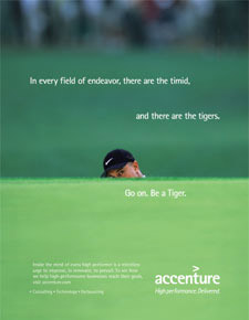 Dont be timid.  Be like Tiger.